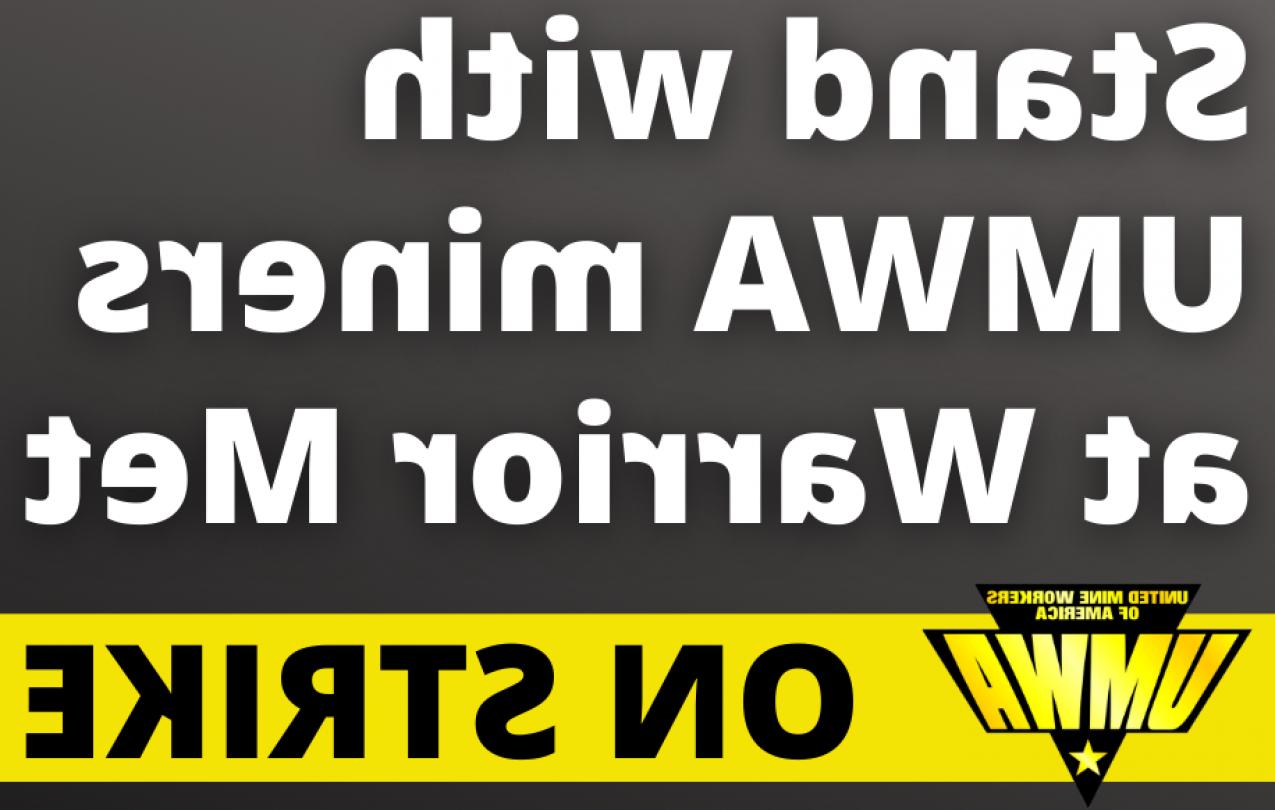 在勇士集会上与UMWA矿工罢工站在一起